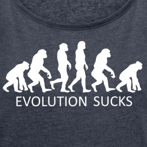 ++ ++ Evolution Sucks - T-skjorte med rulleermer for kvinner