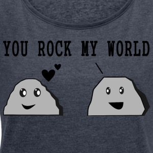 "Design ""YOU ROCK MY WORLD"" - T-shirt Femme à manches retroussées"