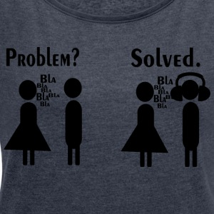 Problem Solved - Women's T-shirt with rolled up sleeves
