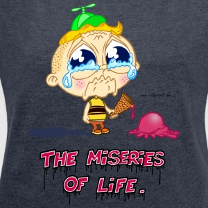 The Miseries of Life - Women's T-shirt with rolled up sleeves