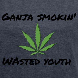 Ganja smokin 'youth - Women's T-shirt with rolled up sleeves