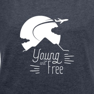Young and Free - Women's T-shirt with rolled up sleeves