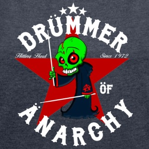 Insane Drummer - Drümmer öf Änarchy - Women's T-shirt with rolled up sleeves