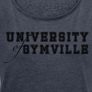 University of Gymville - Women's T-shirt with rolled up sleeves