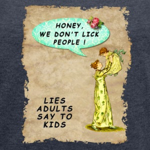 Mommy's White Lies - Women's T-shirt with rolled up sleeves