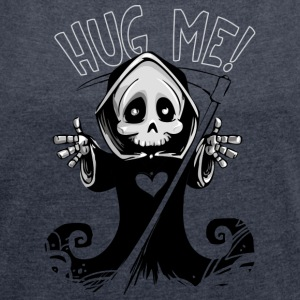 Hug Me - Grim Reaper - Women's T-shirt with rolled up sleeves