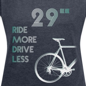 29 inch Bicycle MTB Mountain Bike Ride more - Women's T-shirt with rolled up sleeves