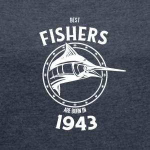 Present for fishers born in 1943 - Women's T-shirt with rolled up sleeves