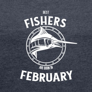 Present for fishers born in February - Women's T-shirt with rolled up sleeves