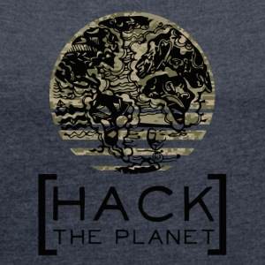 Hack the planet motto T-shirt Camouflage - Women's T-shirt with rolled up sleeves