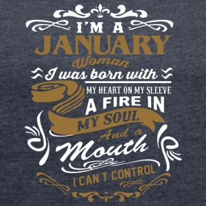 I'm a January woman shirt - Women's T-shirt with rolled up sleeves