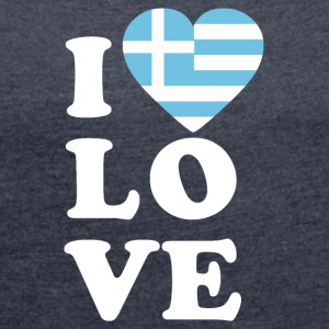 I love Greece - Women's T-shirt with rolled up sleeves