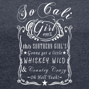 Southern girls are the Außnahme a rule - Women's T-shirt with rolled up sleeves