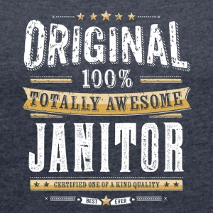 Original 100% Awesome Janitor - Women's T-shirt with rolled up sleeves