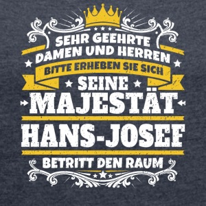 His Majesty Hans-Josef - Women's T-shirt with rolled up sleeves