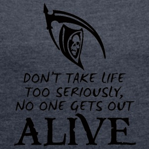 Halloween: Don't Take Life Too Seriously, No One - Women's T-shirt with rolled up sleeves