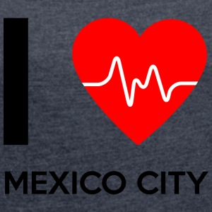I Love Mexico City - I Love Mexico City - Women's T-shirt with rolled up sleeves