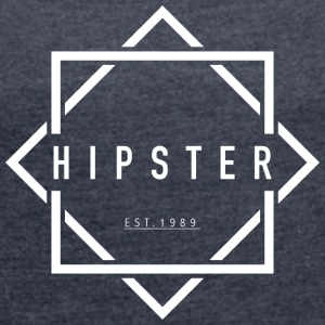 HIPSTER EST. 1989 - Women's T-shirt with rolled up sleeves