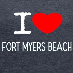 I LOVE FORT MYERS BEACH - Women's T-shirt with rolled up sleeves
