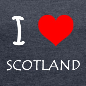 I Love SCOTLAND - Women's T-shirt with rolled up sleeves