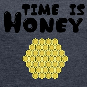 ++ ++ Time is Honey - Women's T-shirt with rolled up sleeves