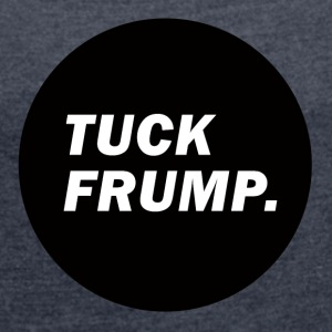Tuck Frump - Women's T-shirt with rolled up sleeves