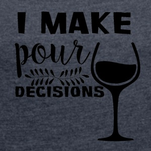 For all wine drinkers: - Women's T-shirt with rolled up sleeves