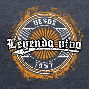 Leyenda viva desde 1957 - Women's T-shirt with rolled up sleeves