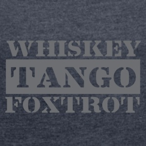 Dance tango, drink whiskey, dance Foxtrot - Women's T-shirt with rolled up sleeves