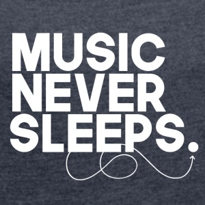 Music Never Sleeps - T-skjorte med rulleermer for kvinner