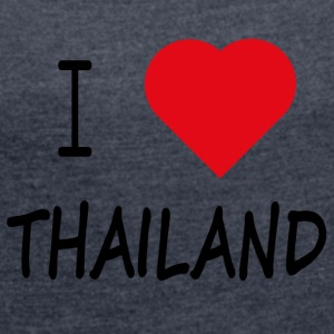 I Love Thailand - Women's T-shirt with rolled up sleeves
