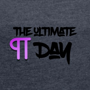 The ultimate Pie Day - Women's T-shirt with rolled up sleeves