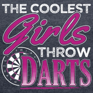 THE COOLEST GIRLS THROW DARTS - Women's T-shirt with rolled up sleeves