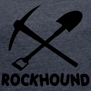 Rock Hound Rockhound - Women's T-shirt with rolled up sleeves
