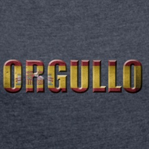 ORGULLO SPAIN SPAIN PRIDE ESPANOL - Women's T-shirt with rolled up sleeves