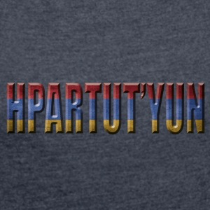 ARMENIA PROUD HPARTUTYUN - Women's T-shirt with rolled up sleeves