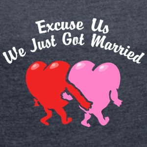Just Married Excuse Us - Women's T-shirt with rolled up sleeves