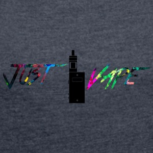 rainbow Just vape - Women's T-shirt with rolled up sleeves