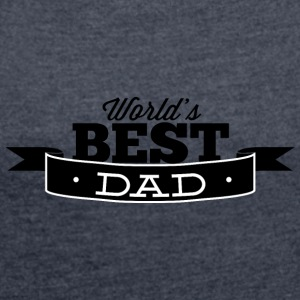 world best dad black - Women's T-shirt with rolled up sleeves