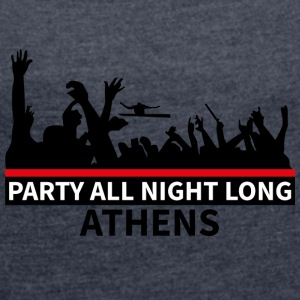 ATHEN - Party All Night Long - Dame T-shirt med rulleærmer