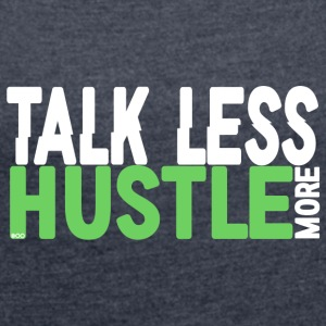 Hustle - Women's T-shirt with rolled up sleeves
