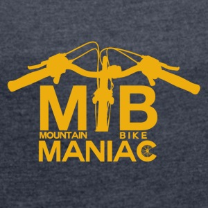 MTB Maniac - Mountainbike Passion - Women's T-shirt with rolled up sleeves