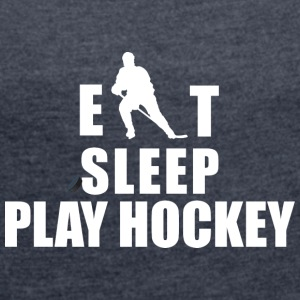 Hockey Eat Sleep Play Hockey - Dame T-shirt med rulleærmer