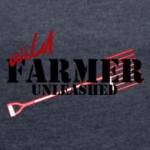 Farmer / Farmer / Farmer: Farmer Wild Unleashed - Women's T-shirt with rolled up sleeves