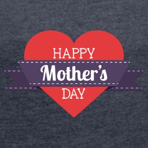 happy mother s day heart - Women's T-shirt with rolled up sleeves