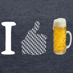I like beer - Women's T-shirt with rolled up sleeves