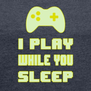 Gamers do not Sleep - Women's T-shirt with rolled up sleeves