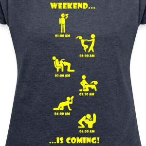 Weekend is coming - Women's T-shirt with rolled up sleeves