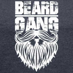 Beard gang white - Women's T-shirt with rolled up sleeves
