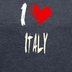 I love italy - Women's T-shirt with rolled up sleeves